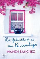 la-felicidad-es-un-te-contigo-9788467021240