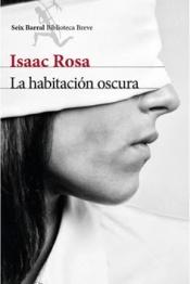 """""""La habitación oscura"""" de Isaac Rosa"""