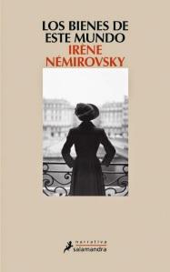 unademagiaporfavor-libro-abril-2014-salamandra-Los-bienes-de-este-mundo-irene-Nemirovsky-portada