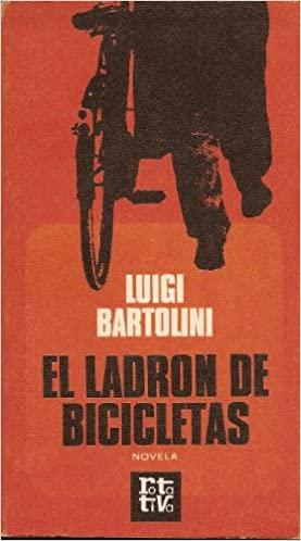 Imagen de la portada del libro titulado El ladrón de bicicletas